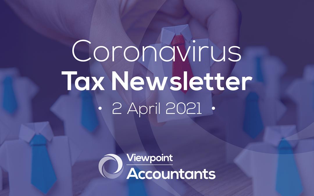 Coronavirus – 02 April 2021 Tax Newsletter