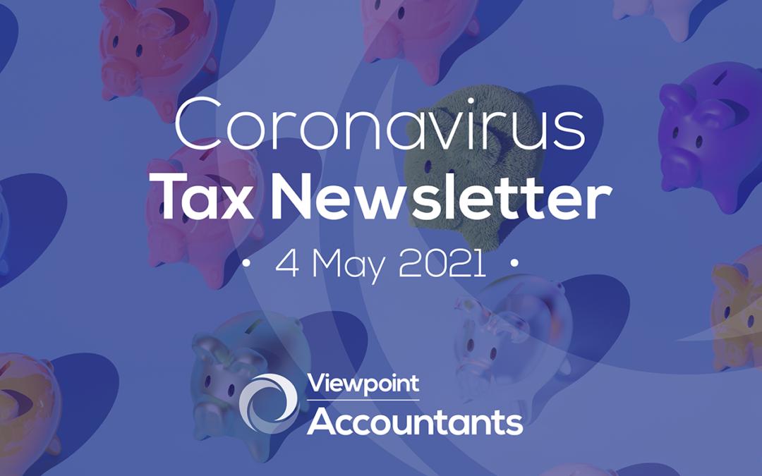 Coronavirus – 04 May 2021 Tax Newsletter